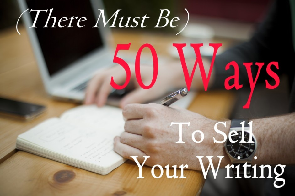 50 Ways to Sell Your Writing — #1 (Traditional Book Deal)