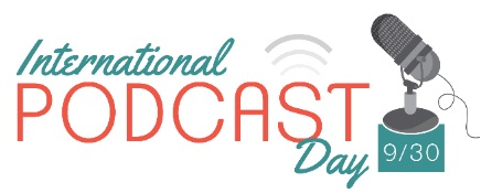 International Podcast Day is Today!