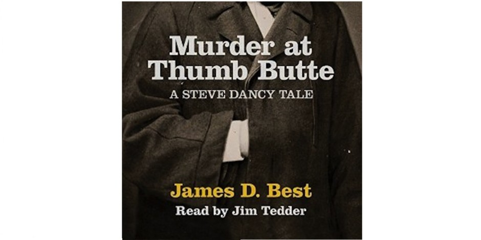 """New Podcasts: Sample James D. Best's """"Murder at Thumb Butte"""""""