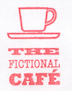 The Fictional Cafe