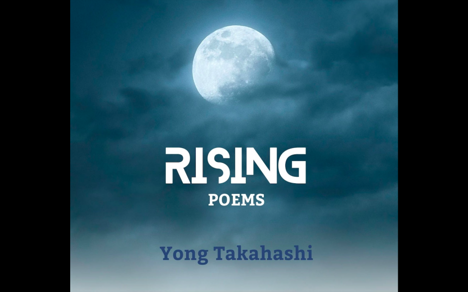 """""""Rising"""" – New Poetry Collection by Yong Takahashi"""