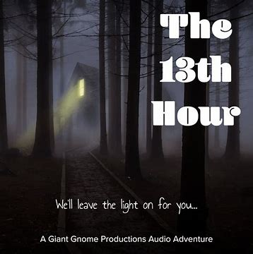 """"""" 13th Hour"""" by Giant Gnome Productions"""