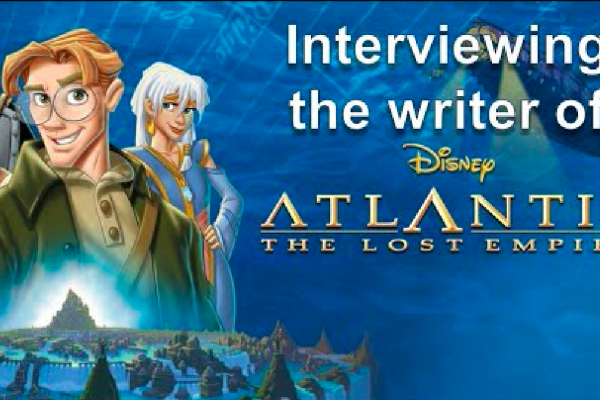 """Atlantis: The Lost Empire"" — An Audio Arts Interview"