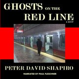 "Novel Excerpt: ""Ghosts on the Red Line"" by Peter David Shapiro"