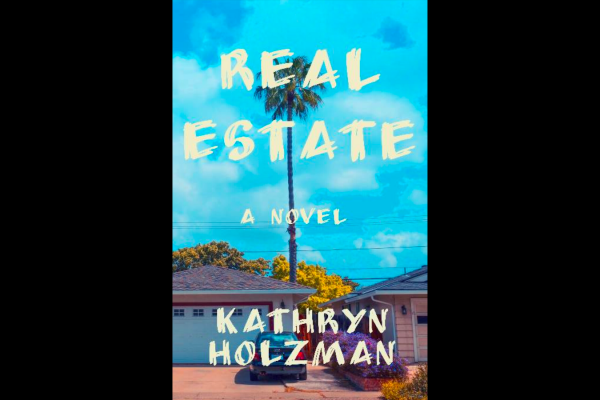 """Real Estate,"" A Novel Excerpt by Kathryn Holzman"